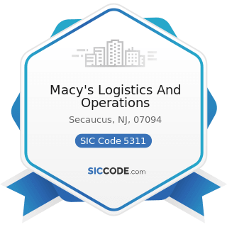 Macy's Logistics And Operations - SIC Code 5311 - Department Stores