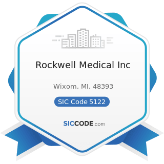 Rockwell Medical Inc - SIC Code 5122 - Drugs, Drug Proprietaries, and Druggists' Sundries
