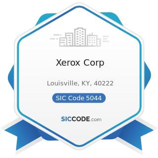 Xerox Corp - SIC Code 5044 - Office Equipment