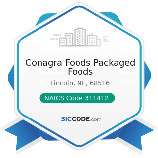 Conagra Foods Packaged Foods - NAICS Code 311412 - Frozen Specialty Food Manufacturing