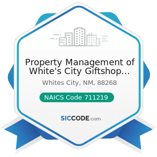 Property Management of White's City Giftshop And RV - NAICS Code 711219 - Other Spectator Sports