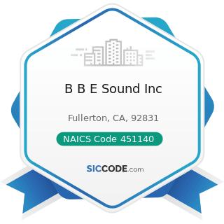 B B E Sound Inc - NAICS Code 451140 - Musical Instrument and Supplies Stores