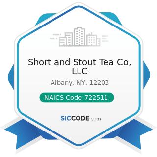 Short and Stout Tea Co, LLC - NAICS Code 722511 - Full-Service Restaurants