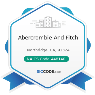 Abercrombie And Fitch - NAICS Code 448140 - Family Clothing Stores