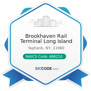 Brookhaven Rail Terminal Long Island - NAICS Code 488210 - Support Activities for Rail...