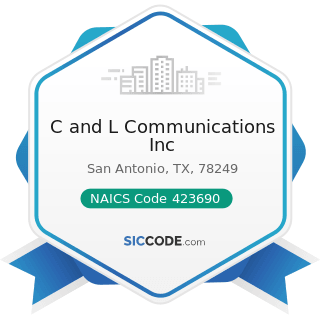 C and L Communications Inc - NAICS Code 423690 - Other Electronic Parts and Equipment Merchant...