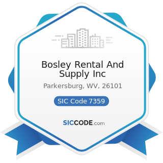 Bosley Rental And Supply Inc - SIC Code 7359 - Equipment Rental and Leasing, Not Elsewhere...