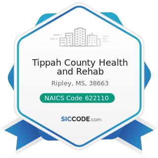 Tippah County Health and Rehab - NAICS Code 622110 - General Medical and Surgical Hospitals