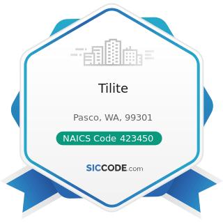 Tilite - NAICS Code 423450 - Medical, Dental, and Hospital Equipment and Supplies Merchant...