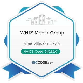 WHIZ Media Group - NAICS Code 541810 - Advertising Agencies
