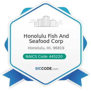 Honolulu Fish And Seafood Corp - NAICS Code 445220 - Fish and Seafood Markets