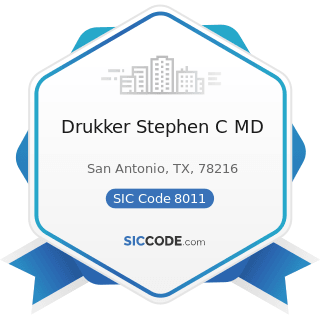 Drukker Stephen C MD - SIC Code 8011 - Offices and Clinics of Doctors of Medicine