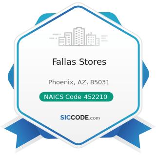 Fallas Stores - NAICS Code 452210 - Department Stores