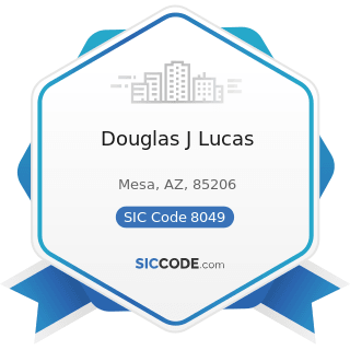 Douglas J Lucas - SIC Code 8049 - Offices and Clinics of Health Practitioners, Not Elsewhere...