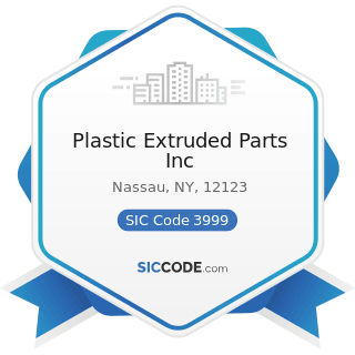 Plastic Extruded Parts Inc - SIC Code 3999 - Manufacturing Industries, Not Elsewhere Classified