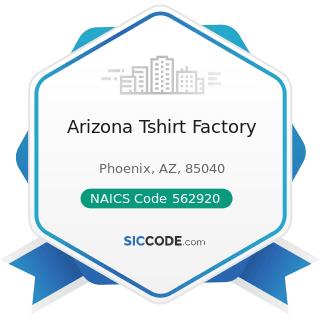 Arizona Tshirt Factory - NAICS Code 562920 - Materials Recovery Facilities