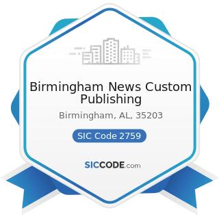 Birmingham News Custom Publishing - SIC Code 2759 - Commercial Printing, Not Elsewhere Classified