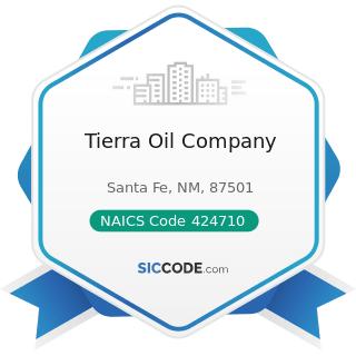 Tierra Oil Company - NAICS Code 424710 - Petroleum Bulk Stations and Terminals