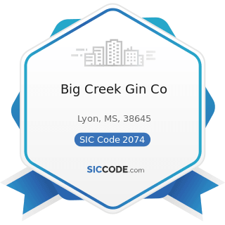 Big Creek Gin Co - SIC Code 2074 - Cottonseed Oil Mills