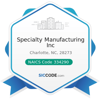 Specialty Manufacturing Inc - NAICS Code 334290 - Other Communications Equipment Manufacturing