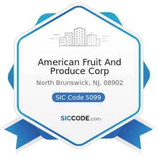 American Fruit And Produce Corp - SIC Code 5099 - Durable Goods, Not Elsewhere Classified
