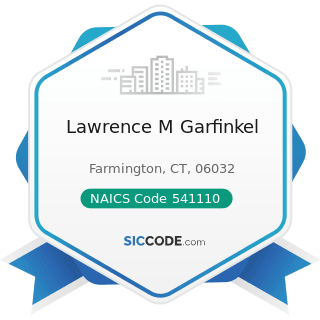 Lawrence M Garfinkel - NAICS Code 541110 - Offices of Lawyers