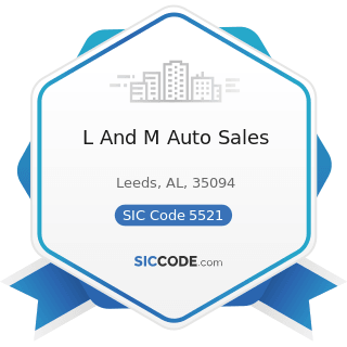 L And M Auto Sales - SIC Code 5521 - Motor Vehicle Dealers (Used Only)