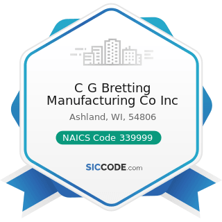 C G Bretting Manufacturing Co Inc - NAICS Code 339999 - All Other Miscellaneous Manufacturing