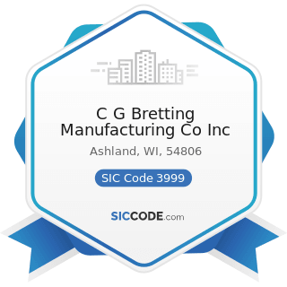 C G Bretting Manufacturing Co Inc - SIC Code 3999 - Manufacturing Industries, Not Elsewhere...
