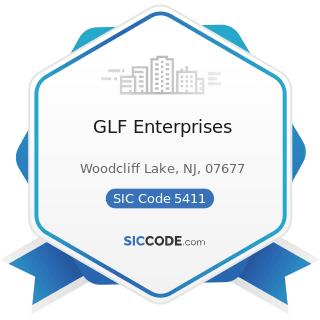 GLF Enterprises - SIC Code 5411 - Grocery Stores