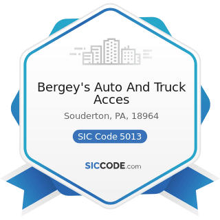 Bergey's Auto And Truck Acces - SIC Code 5013 - Motor Vehicle Supplies and New Parts
