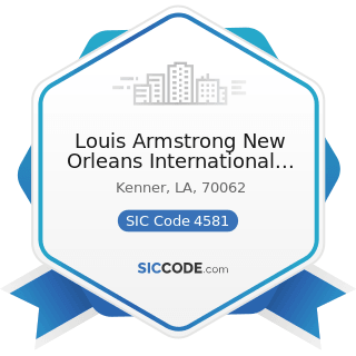 Louis Armstrong New Orleans International Airport - SIC Code 4581 - Airports, Flying Fields, and...