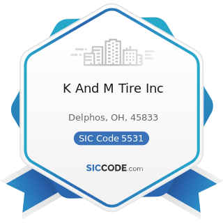 K And M Tire Inc - SIC Code 5531 - Auto and Home Supply Stores