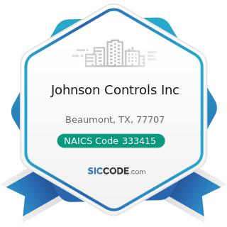 Johnson Controls Inc - NAICS Code 333415 - Air-Conditioning and Warm Air Heating Equipment and...