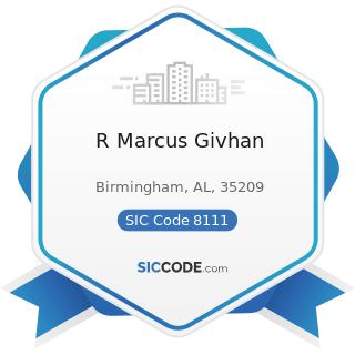 R Marcus Givhan - SIC Code 8111 - Legal Services