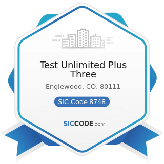 Test Unlimited Plus Three - SIC Code 8748 - Business Consulting Services, Not Elsewhere...