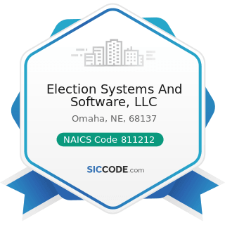 Election Systems And Software, LLC - NAICS Code 811212 - Computer and Office Machine Repair and...