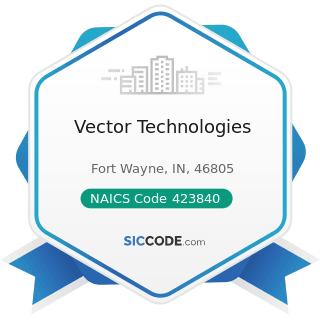 Vector Technologies - NAICS Code 423840 - Industrial Supplies Merchant Wholesalers
