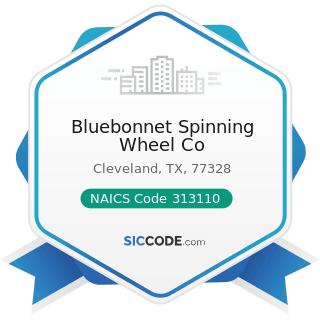 Bluebonnet Spinning Wheel Co - NAICS Code 313110 - Fiber, Yarn, and Thread Mills