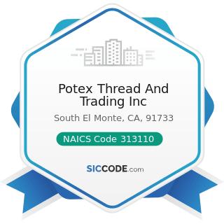 Potex Thread And Trading Inc - NAICS Code 313110 - Fiber, Yarn, and Thread Mills