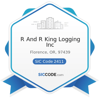 R And R King Logging Inc - SIC Code 2411 - Logging