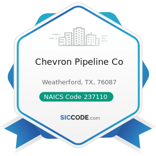 Chevron Pipeline Co - NAICS Code 237110 - Water and Sewer Line and Related Structures...