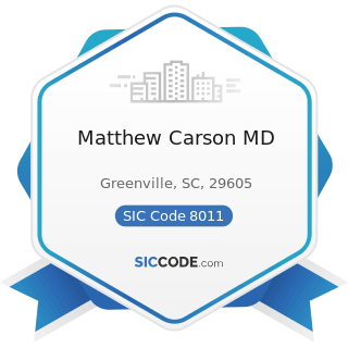 Matthew Carson MD - SIC Code 8011 - Offices and Clinics of Doctors of Medicine