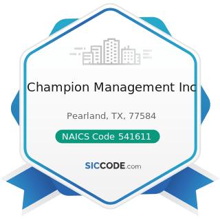 Champion Management Inc - NAICS Code 541611 - Administrative Management and General Management...