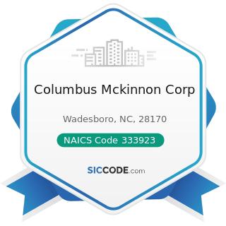 Columbus Mckinnon Corp - NAICS Code 333923 - Overhead Traveling Crane, Hoist, and Monorail...