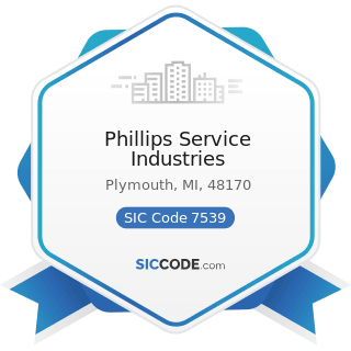 Phillips Service Industries - SIC Code 7539 - Automotive Repair Shops, Not Elsewhere Classified