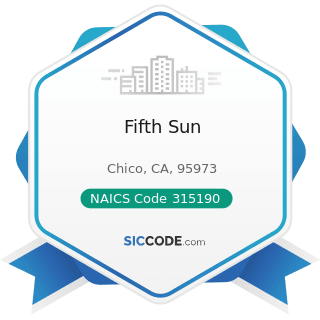 Fifth Sun - NAICS Code 315190 - Other Apparel Knitting Mills