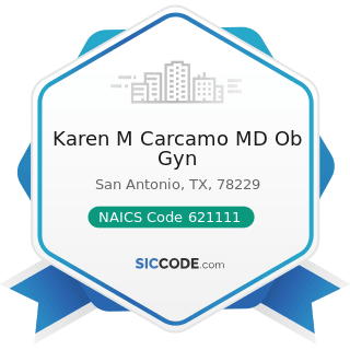 Karen M Carcamo MD Ob Gyn - NAICS Code 621111 - Offices of Physicians (except Mental Health...