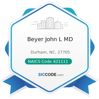 Beyer John L MD - NAICS Code 621111 - Offices of Physicians (except Mental Health Specialists)