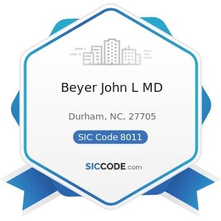Beyer John L MD - SIC Code 8011 - Offices and Clinics of Doctors of Medicine